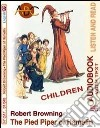 The pied piper of Hamelin. Audiolibro. CD Audio. Con CD-ROM libro