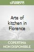 Arte of kitchen in Florence
