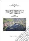 Archeologia castellana nell'Italia meridionale. Bilanci e aggiornamenti. Con CD-ROM libro