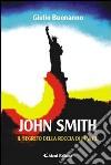 John Smith il segreto della roccia di Manitu libro