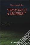 «Preparati a morire!» libro