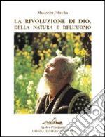 La Rivoluzione di Dio, della natura e dell'uomo libro