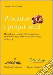Produrre i propri semi libro di Ceccarelli Salvatore