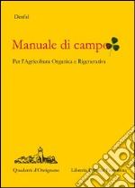 Manuale di campo. Agricoltura rigenerativa e organica libro