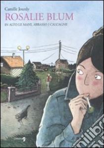 In alto le mani, abbasso i calcagni. Rosalie Blum (2) libro di Jourdy Camille