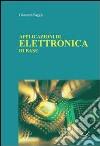 Applicazioni di elettronica di base libro