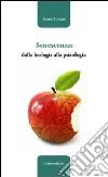 Senescenza: dalla biologia alla psicologia libro