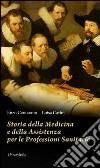 Storia della medicina e della assistenza per le professioni sanitarie libro