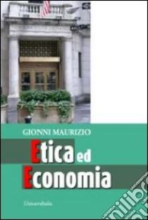 Etica ed economia libro di Gionni Maurizio