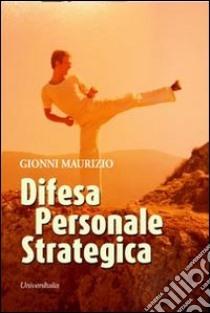 Difesa personale strategica libro di Gionni Maurizio