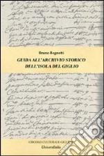 Guida all'archivio storico dell'isola del Giglio libro