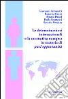 Le determinazioni internazionali e la normativa europea in materia di pari opportunità libro