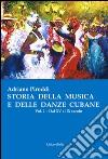 Storia della musica e delle danze cubane. Vol. 1: Dal XV al IX secolo libro