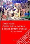 Storia della musica e delle danze cubane. Vol. 2: XX e XXI secolo libro