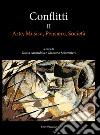 Conflitti. Vol. 2: Arte, musica, pensiero, società libro