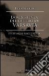 La resistenza del ghetto di Varsavia. I testimoni raccontano libro