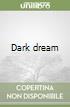 Dark dream libro