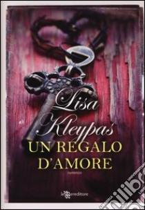 Un regalo d'amore libro di Kleypas Lisa