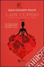 Lady Cupido. Gli incontri del cuore libro