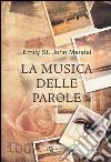 La musica delle parole libro di St. John Mandel Emily