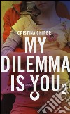 My dilemma is you (2) libro