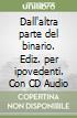 Dall'altra parte del binario. Con CD Audio. Ediz. per ipovedenti