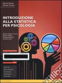 Introduzione alla statistica per psicologia. Ediz. mylab. Con e-text. Con espansione online libro di Howitt Dennis - Cramer Duncan