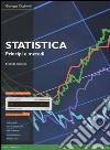 Statistica: principi e metodi. Ediz. mylab. Con e-book. Con aggiornamento online libro