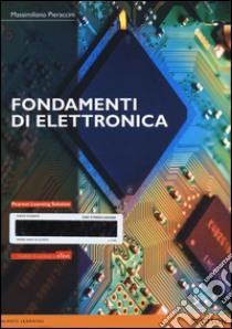 Fondamenti di elettronica. Con eText. Con espansione online libro di Pieraccini Massimiliano