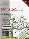 Statistica: l'arte e la scienza d'imparare dai dati. Ediz. mylab. Con espansione online libro