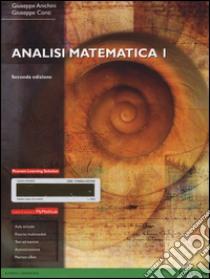 Analisi matematica I. Con mymathlab. Con espansione online libro di Anichini Giuseppe - Conti Giuseppe