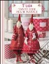 Tilda. Tante idee per il Natale libro