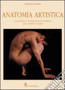 Anatomia artistica. Anatomia e morfologia esterna del corpo umano libro di Civardi Giovanni