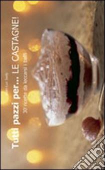 Tutti pazzi per... le castagne! libro di Sady Jean-Luc