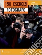 150 esercizi per prepararvi alla carriera di fotografo libro di Easterby John