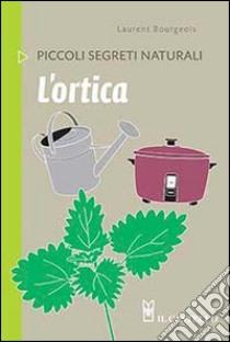 L'ortica libro di Bourgeois Laurent