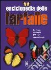 Enciclopedia delle farfalle. La guida completa per ogni appassionato. Ediz. illustrata libro