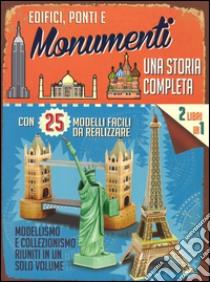 Edifici, ponti e monumenti. Una storia completa. Con gadget libro di Chapman Tony