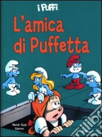 L'amica di Puffetta. I puffi libro di Peyo