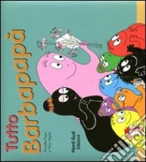Tutto Barbapapà libro di Tison Annette - Taylor Talus