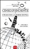 Cinedipendente, i film con la torre di Pisa libro