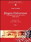 Jurgen Habermas. A bibliography: works and studies (1952-2013) libro