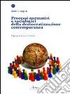 Processi normativi e sociologici della democratizzazione contemporanea libro