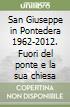 San Giuseppe in Pontedera 1962-2012. Fuori del ponte e la sua chiesa libro