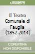 Il Teatro Comunale di Fauglia (1852-2014) libro