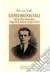 Gino Bonicoli. Morte di un mezzadro, Bagni di Casciana 1 giugno 1922 libro