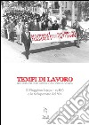 Tempi di lavoro. Gli uomini che fabbricarono la Vespa. Il Piaggista (1952-1978) e lo Scioperone del '62. Con DVD libro