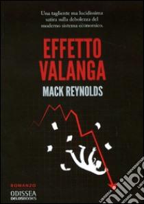 Effetto valanga libro di Reynolds Mack
