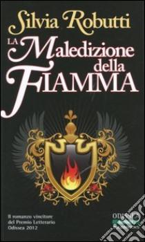 La maledizione della fiamma libro di Robutti Silvia