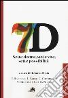 Sette donne, sette vite, sette possibilità libro